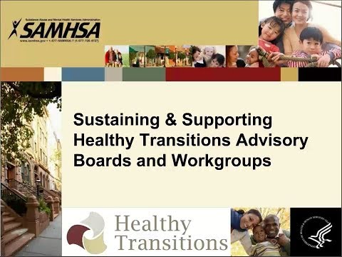 Sustaining and Supporting Healthy Transitions Workgroups and Advisory Boards