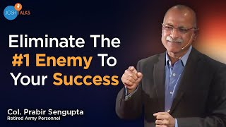 How The Indian Army Teaches ORDINARY MEN To Be SUCCESSFUL | Col. Prabir Sengupta | Josh Talks