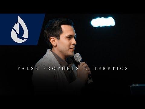 False Prophets & Heretics