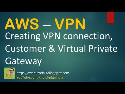 AWS - Creating VPN connection DEMO - Customer & Virtual Private Gateway