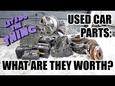 Scrapping Used Car Parts - What Are They Worth In Scrap? Parts From Used Cars And More!