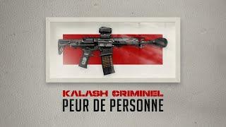 Kalash Criminel - Peur de personne