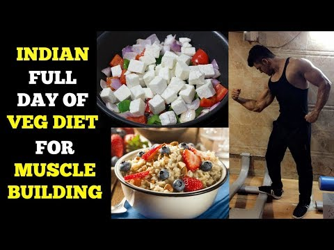 Full Day Diet Plan For Vegetarians | Muscle Building Diet