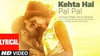 Kehta Hai Pal Pal Lyrical Video | Sachiin J.Joshi, Alankrita Sahai|Armaan Malik,Shruti Pathak|Caesar