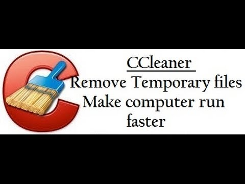CCleaner - Removing Temporary files - Make computer run faster