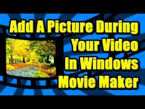 How to add a Picture Image during your Video in Windows Movie Maker