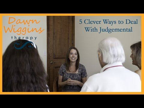 5 Clever Ways To Deal With Judgmental People - Dawn Wiggins Therapy