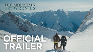 the mountain between us official trailer 20th century fox