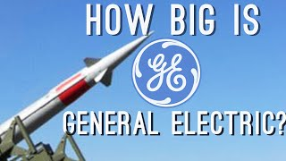 How BIG is General Electric? (They
