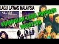 kumpulan lagu malaysia dan lirik _ BY MUSIC LEGEND