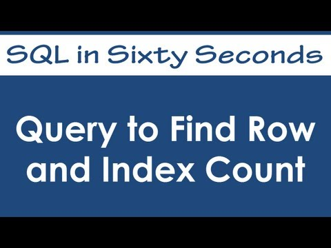 Query to Find Row and Index Count of Database Tables - SQL in Sixty Seconds #029