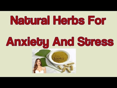 Natural Herbs For Anxiety And Stress - Natural Remedies For Anxiety