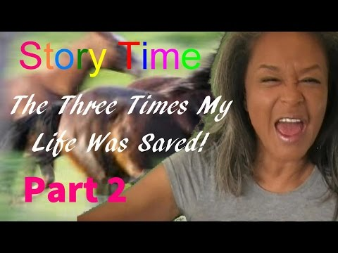 VINE Day 11: STORY TIME: The THREE TImes My Life Was Saved, Part 2 - Runaway Horse