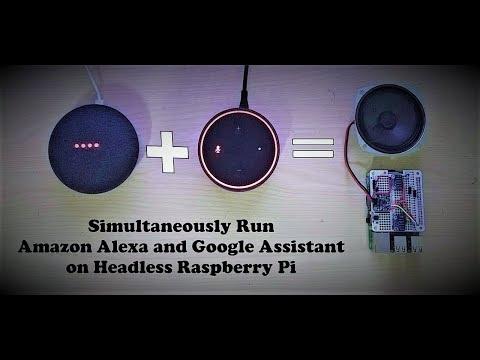 Simultaneously Run Amazon Alexa and Google Assistant SDK on Raspberry Pi
