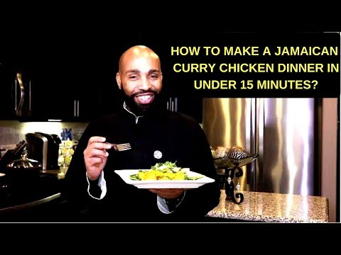 How To Make Jamaican  Curry Chicken Dinner In Under 15 Minutes?