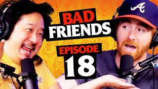 Get Out of This World! | Ep 18 | Bad Friends with Andrew Santino and Bobby Lee