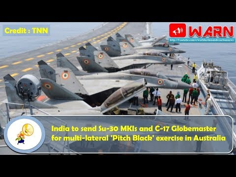 India to send Su-30 MKIs and C-17 Globemaster for multi-lateral 'Pitch Black' exercise in Australia
