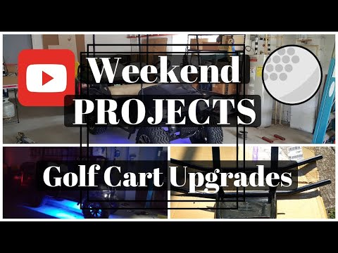 Weekend Project - Golf Cart Upgrades