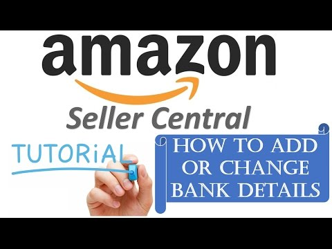 HOW TO ADD OR UPDATE ACCOUNT DETAILS IN AMAZON SELLER CENTRAL