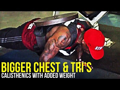 Build a bigger chest 2  (calisthenics+weight)