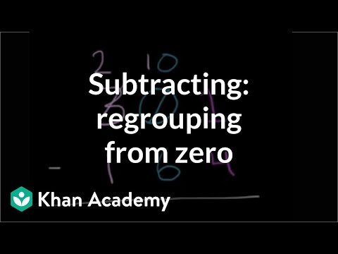 Subtracting: Regrouping from zero | Addition and subtraction | Arithmetic | Khan Academy