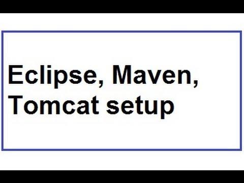 Setup Java EE Development Workspace using Eclipse,Maven,Tomcat