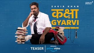 Kaksha Gyarvi - Teaser - Zakir Khan