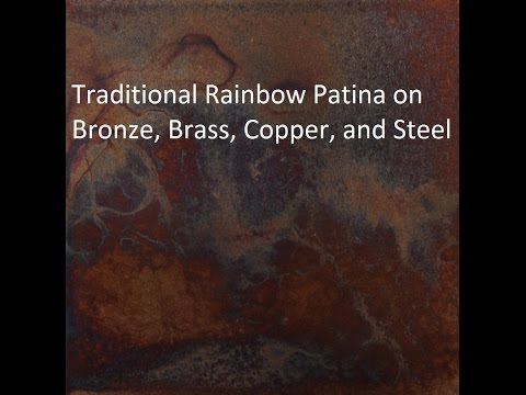 Traditional Rainbow Patina on Bronze, Brass, Copper, and Steel