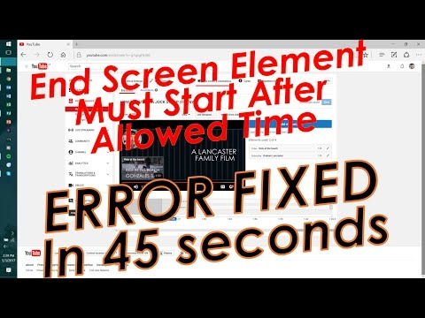 END SCREEN ELEMENTS MUST START AFTER ALLOWED TIME (ERROR) - EASY FIX