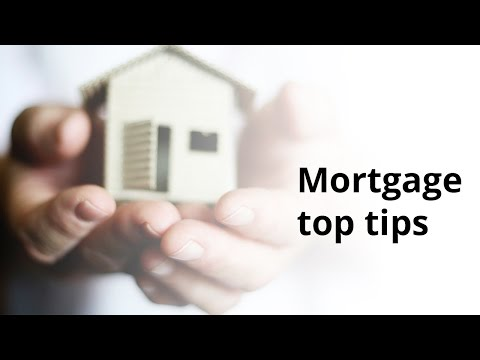 Mortgage top tips