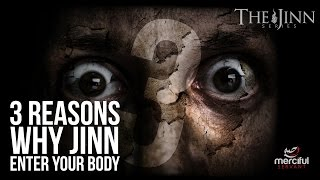 3 REASONS WHY JINN ENTER THE BODY (JINN SERIES)