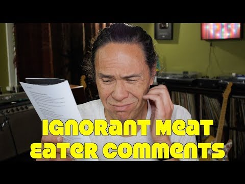 Responding To Ignorant Comments From Meat Eaters Objectively