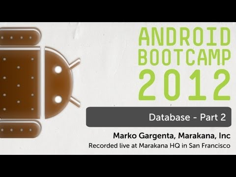 21 - Database - Part 2: Android Bootcamp Series 2012