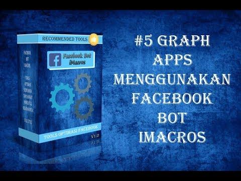 #5 Graph Apps Facebook Bot iMacros