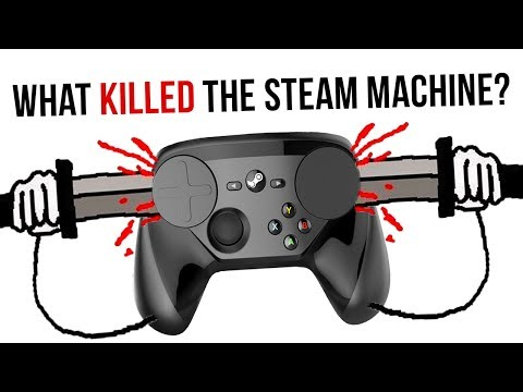 What KILLED The Steam Machine?