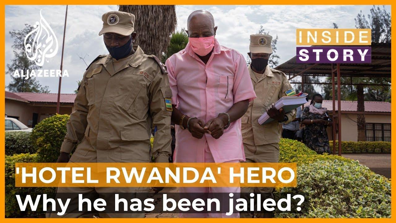 Why has 'Hotel Rwanda' hero been jailed?   Inside Story