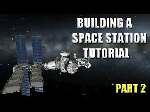 Kerbal Space Program Tutorial Building a Space Station Part 2