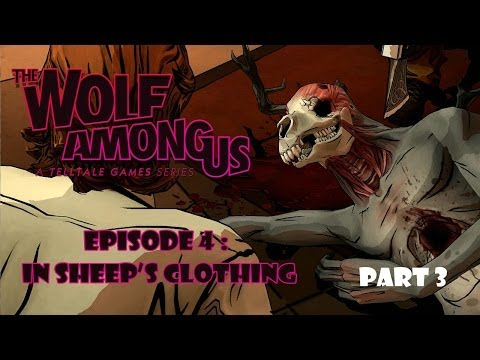 The Wolf Among Us : EP 4 In Sheep's Clothing - Fighting With A Devil - Part 3