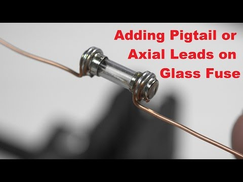 Adding Pigtail or Wire Lead on Glass Fuse