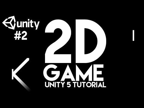 #2. How to make a Simple 2D Game - Unity 5 Tutorial