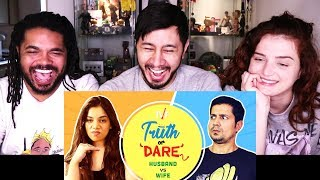 TVF TRUTH OR DARE: HUSBAND vs WIFE ft Permanent Roommates | Reaction!