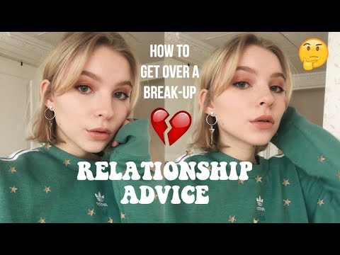 HOW TO GET OVER A BREAK-UP? RELATIONSHIP & FRIENDSHIP ADVICE   Q&A