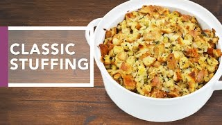 Download Classic Stuffing Recipe | Holiday Dinner Recipes Video