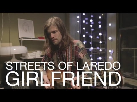 Streets of Laredo | Girlfriend | Live in NYC