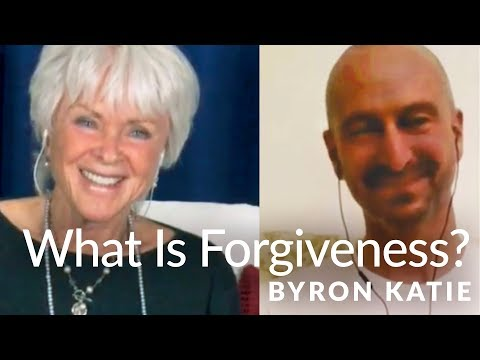 Forgiveness Is Not What You Think—The Work of Byron Katie®