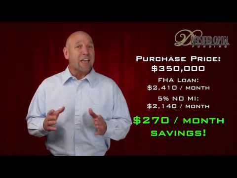 5% Down Payment & No Mortgage Insurance!  Don't Go FHA!  SoCal Loan Man Home Loans!