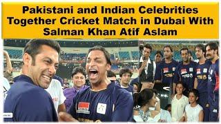 Celebrities Together Cricket Match in Dubai With Salman Khan Atif Aslam Shoaib Akhtar