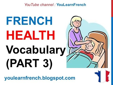 French Lesson 253 - HEALTH Illness Medical French Vocabulary Expressions (PART 3) At the doctor