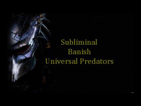 BANISH UNIVERSAL PREDATORS