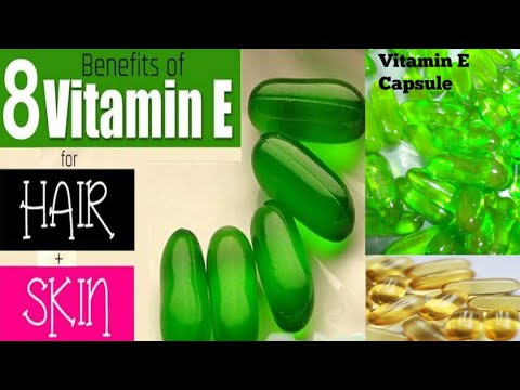 Top 8 Uses OF Vitamin E Capsules For Skin and Hair Care | Vitamin E Capsules for Glowing Skin